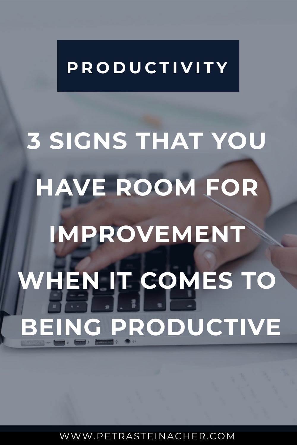 3 Signs That You Have Room For Improvement When It Comes To Being Productive