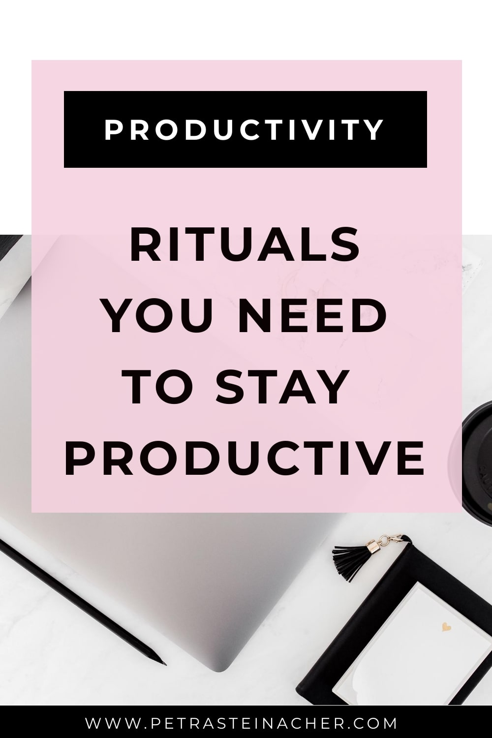 Rituals You Need To Stay Productive